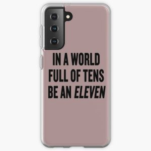"""Stranger Things """"In a world full of tens be an Eleven"""" Samsung Galaxy Soft Case RB3004product Offical Stranger Things Merch"""