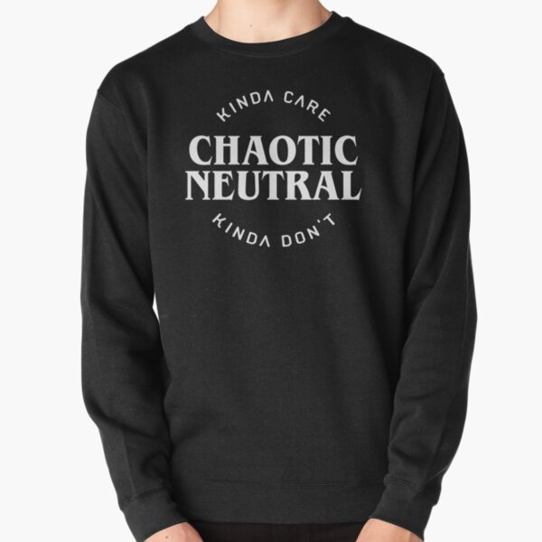 Chaotic Neutral Alignment Kinda Care Kinda Don't Funny Quotes Pullover Sweatshirt RB3004product Offical Stranger Things Merch