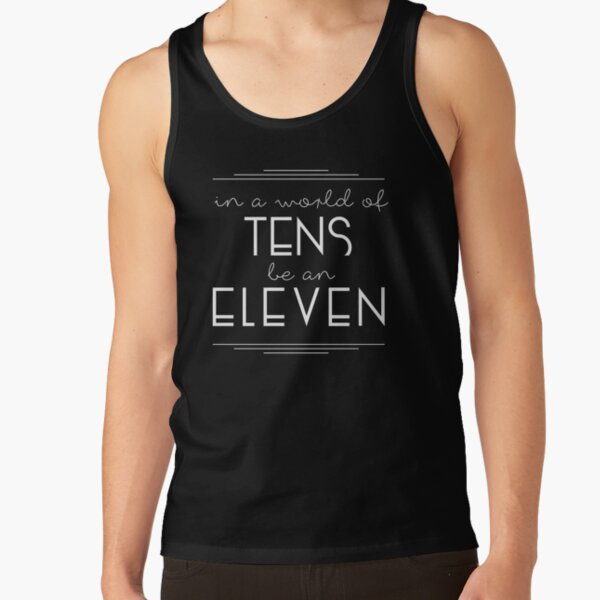 IN A WORLD OF TENS BE AN ELEVEN Tank Top RB3004product Offical Stranger Things Merch