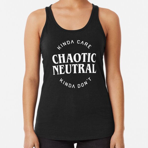 Chaotic Neutral Alignment Kinda Care Kinda Don't Funny Quotes Racerback Tank Top RB3004product Offical Stranger Things Merch