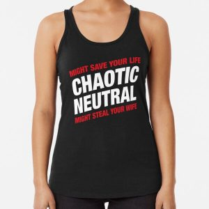 Chaotic Neutral Alignment Meme Might Save Your Life Might Steal Your Wife Racerback Tank Top RB3004product Offical Stranger Things Merch