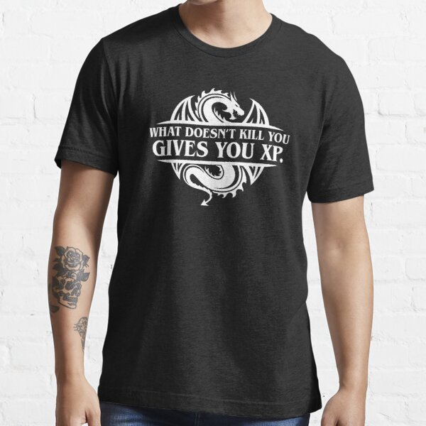 What Doesnt Kill You Give You XP Tabletop RPG Gaming Essential T-Shirt RB3004product Offical Stranger Things Merch